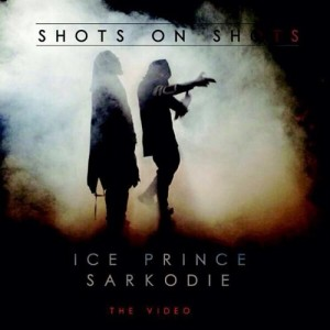 Ice-Prince-Sarkodie-Shots-on-Shots-Video-Art-500x500